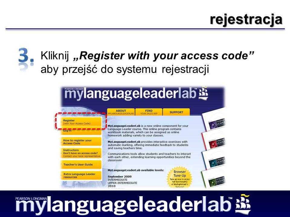 rejestracja Kliknij Register with your access code aby przejść do systemu rejestracji