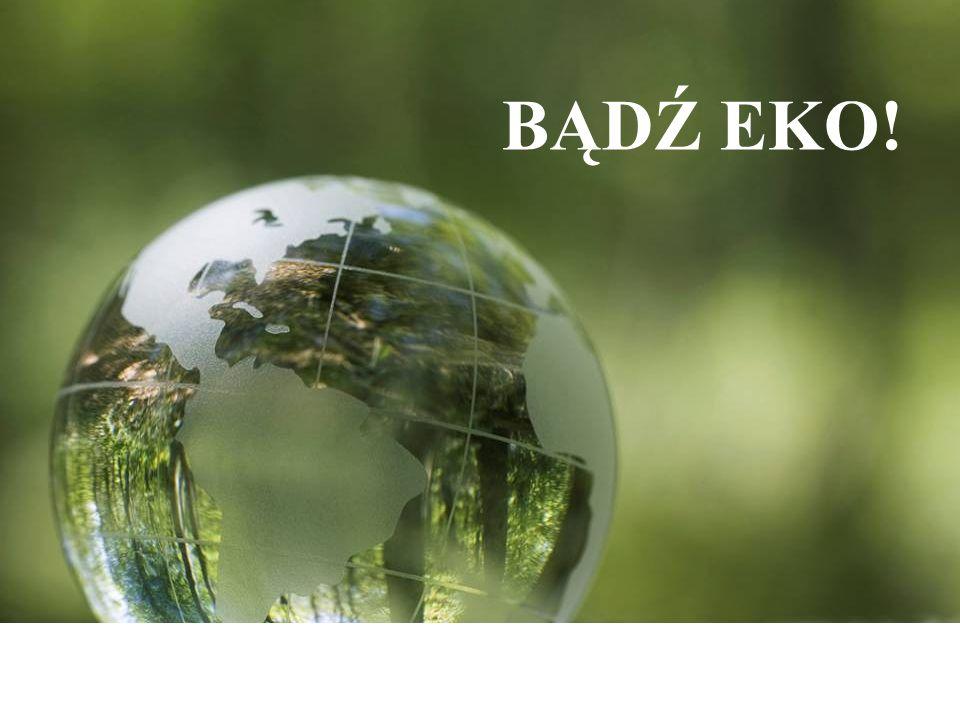 BEZPIECZNY DLA ŚRODOWISKA ŻYWNOŚĆ EKOLOGICZNA PRZYJAZNY ŚRODOWISKU 10 SPOSOBÓW NA BYCIE EKO.