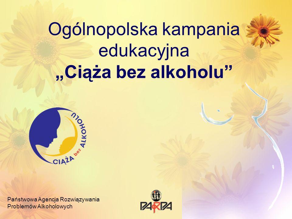 Ogólnopolska kampania edukacyjnaCiąża bez alkoholu Państwowa Agencja Rozwiązywania Problemów Alkoholowych