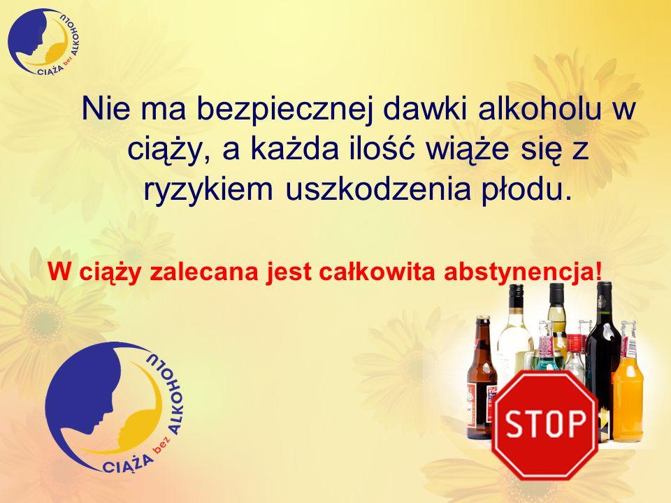 Nie ma bezpiecznej dawki alkoholu w ciąży, a każda ilość wiąże się z ryzykiem uszkodzenia płodu. W ciąży zalecana jest całkowita abstynencja!
