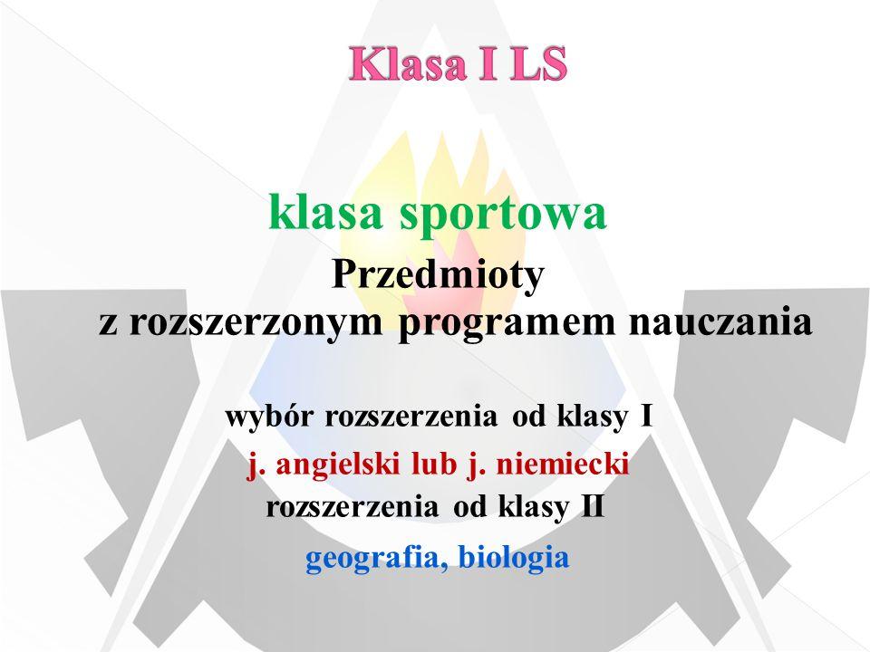 klasa sportowa Przedmioty z rozszerzonym programem nauczania wybór rozszerzenia od klasy I j.