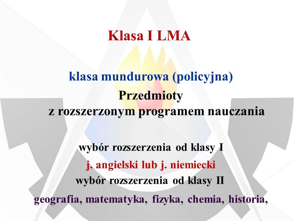 klasa mundurowa (policyjna) Przedmioty z rozszerzonym programem nauczania wybór rozszerzenia od klasy I j.
