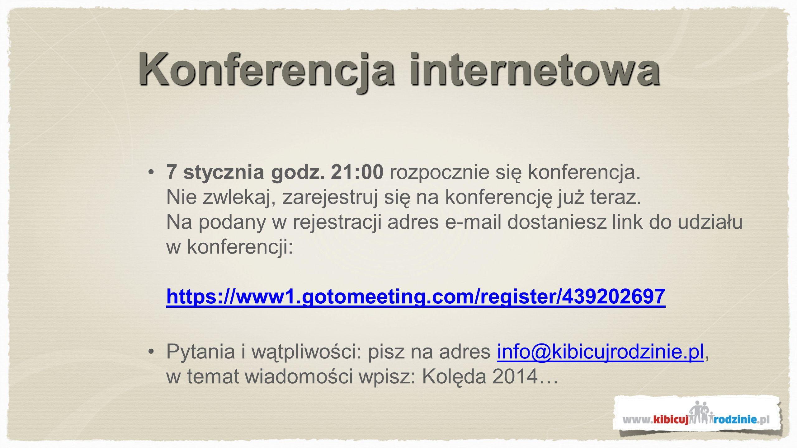 Konferencja internetowa 7 stycznia godz. 21:00 rozpocznie się konferencja.