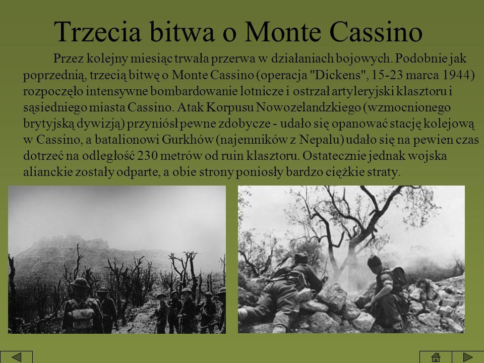 Trzecia bitwa o Monte Cassino Przez kolejny miesiąc trwała przerwa w działaniach bojowych. Podobnie jak poprzednią, trzecią bitwę o Monte Cassino (ope