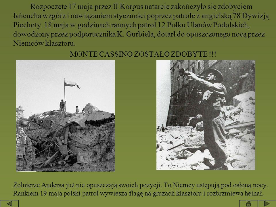 Rozpoczęte 17 maja przez II Korpus natarcie zakończyło się zdobyciem łańcucha wzgórz i nawiązaniem styczności poprzez patrole z angielską 78 Dywizją P