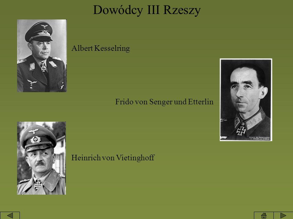 Dowódcy III Rzeszy Heinrich von Vietinghoff Albert Kesselring Frido von Senger und Etterlin