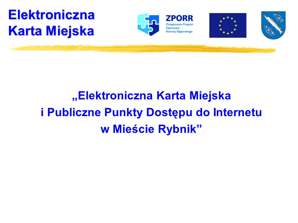 Elektroniczna Karta Miejska i Publiczne Punkty Dostępu do Internetu w Mieście Rybnik