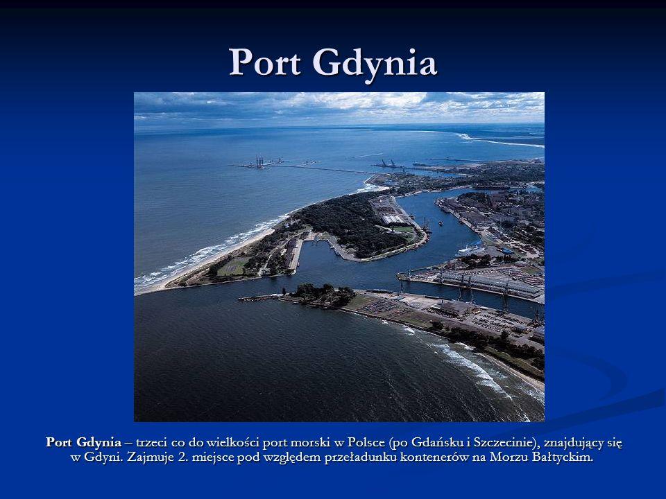 Port Gdynia Port Gdynia – trzeci co do wielkości port morski w Polsce (po Gdańsku i Szczecinie), znajdujący się w Gdyni. Zajmuje 2. miejsce pod względ
