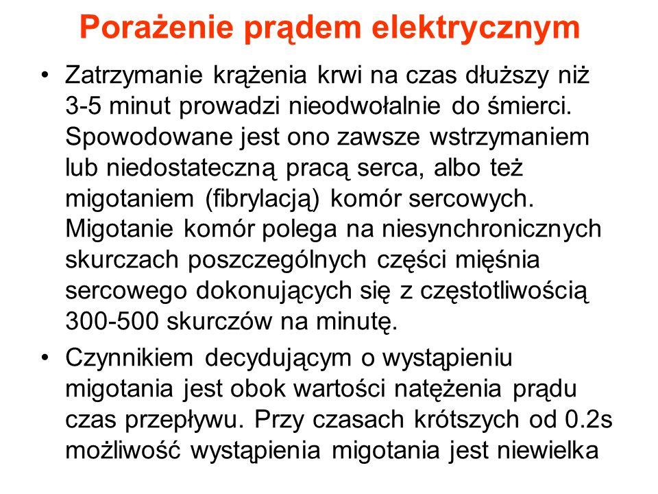 Porażenie prądem elektrycznym Zatrzymanie krążenia krwi na czas dłuższy niż 3-5 minut prowadzi nieodwołalnie do śmierci.