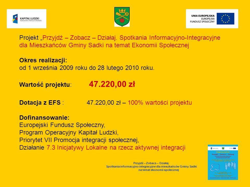 Przyjdź – Zobacz–- Działaj. Spotkania informacyjno-integracyjne dla mieszkańców Gminy Sadki na temat ekonomii społecznej Projekt Przyjdź – Zobacz – Dz