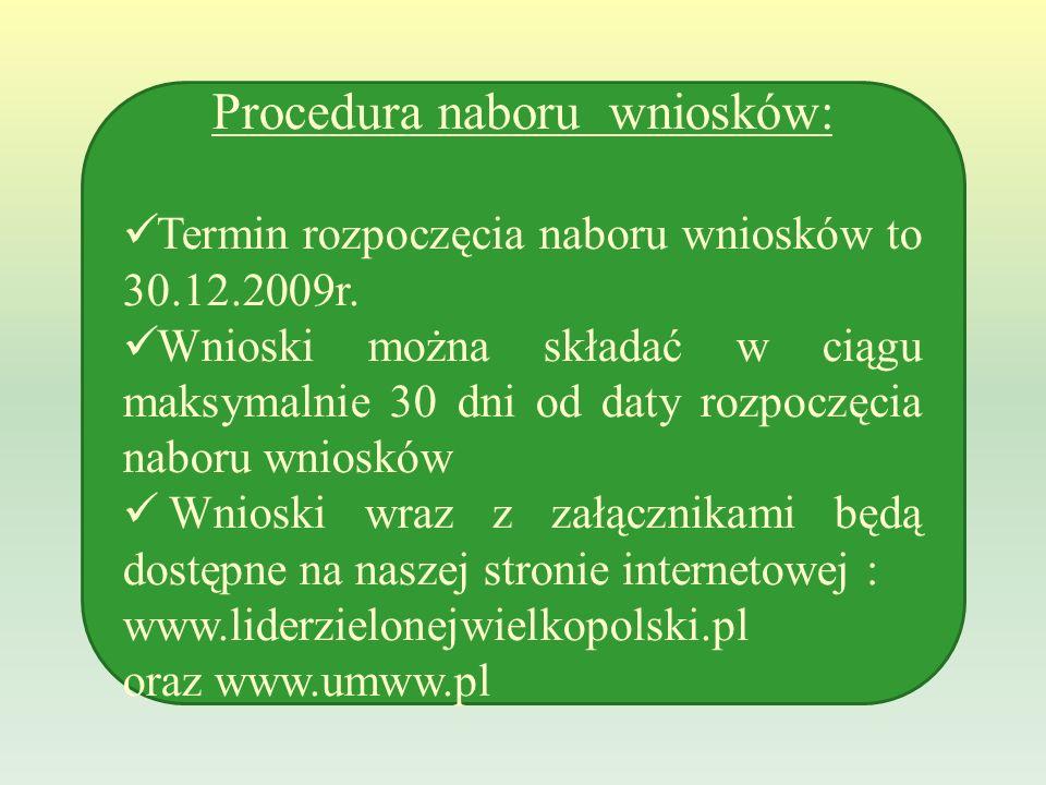 Procedura naboru wniosków: Termin rozpoczęcia naboru wniosków to 30.12.2009r.