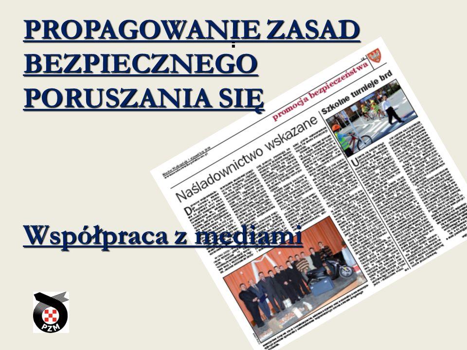 : PROPAGOWANIE ZASAD BEZPIECZNEGO PORUSZANIA SIĘ Współpraca z mediami