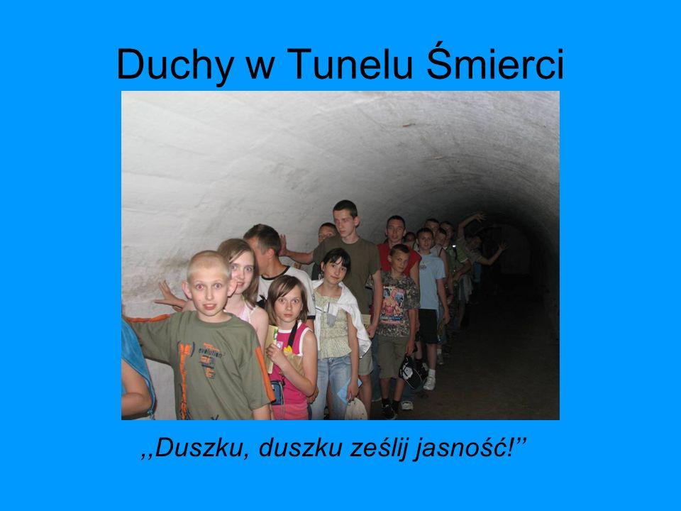 Duchy w Tunelu Śmierci,,Duszku, duszku ześlij jasność!