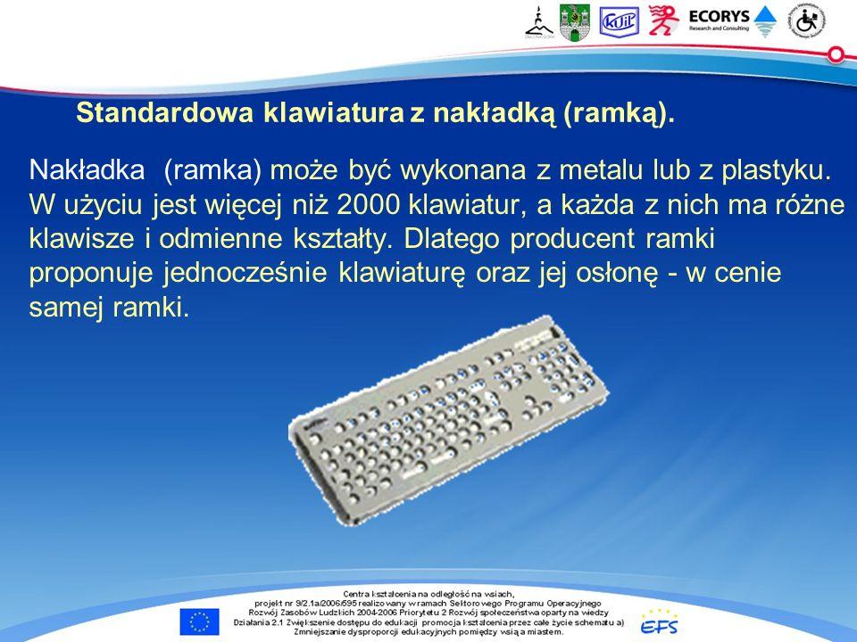 Standardowa klawiatura z nakładką (ramką). Nakładka (ramka) może być wykonana z metalu lub z plastyku. W użyciu jest więcej niż 2000 klawiatur, a każd