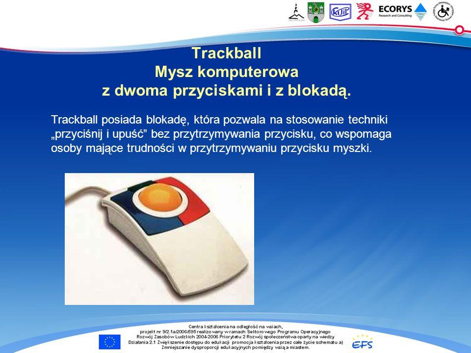 Trackball Mysz komputerowa z dwoma przyciskami i z blokadą. Trackball posiada blokadę, która pozwala na stosowanie techniki przyciśnij i upuść bez prz
