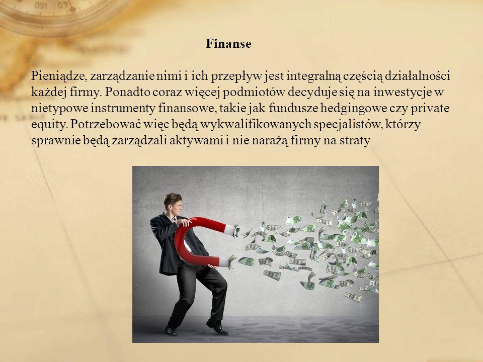 Finanse Pieniądze, zarządzanie nimi i ich przepływ jest integralną częścią działalności każdej firmy. Ponadto coraz więcej podmiotów decyduje się na i