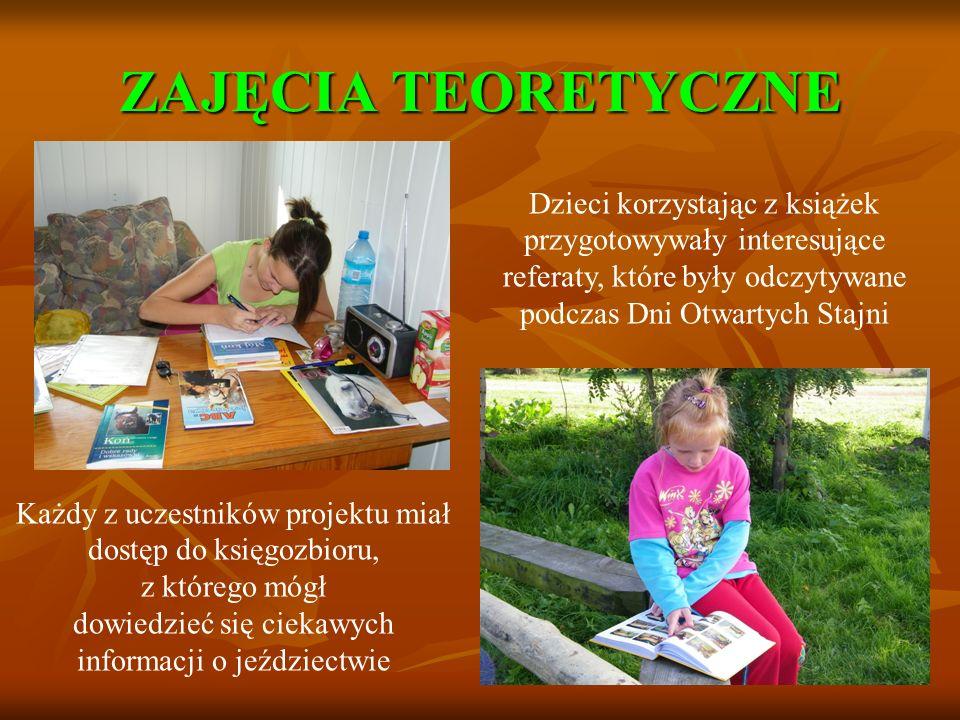 ZAJĘCIA TEORETYCZNE Każdy z uczestników projektu miał dostęp do księgozbioru, z którego mógł dowiedzieć się ciekawych informacji o jeździectwie Dzieci