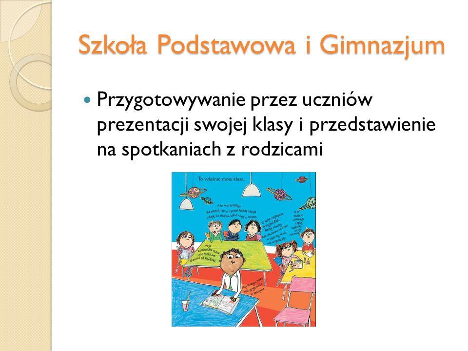 Szkoła Podstawowa i Gimnazjum Przygotowywanie przez uczniów prezentacji swojej klasy i przedstawienie na spotkaniach z rodzicami