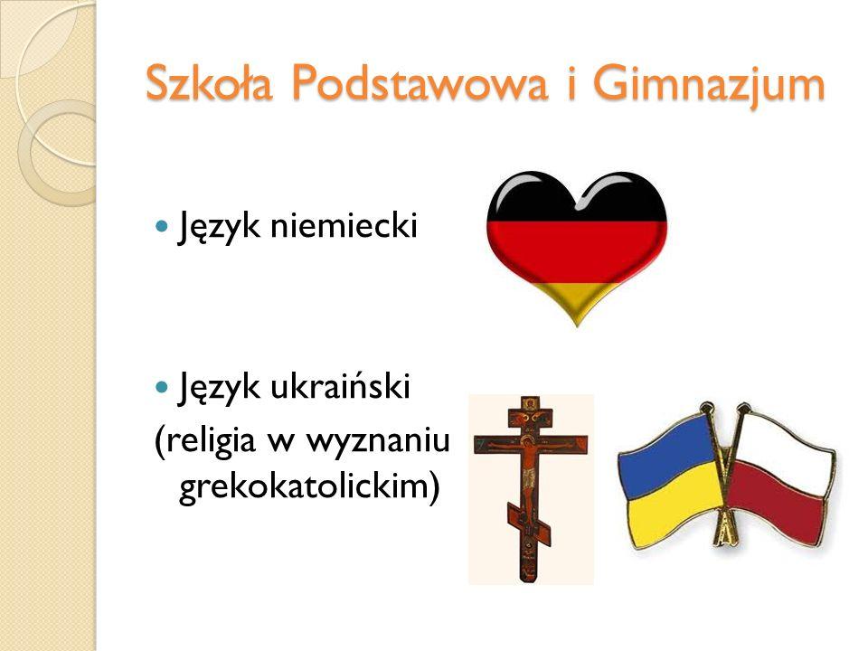 Szkoła Podstawowa i Gimnazjum Język niemiecki Język ukraiński (religia w wyznaniu grekokatolickim)