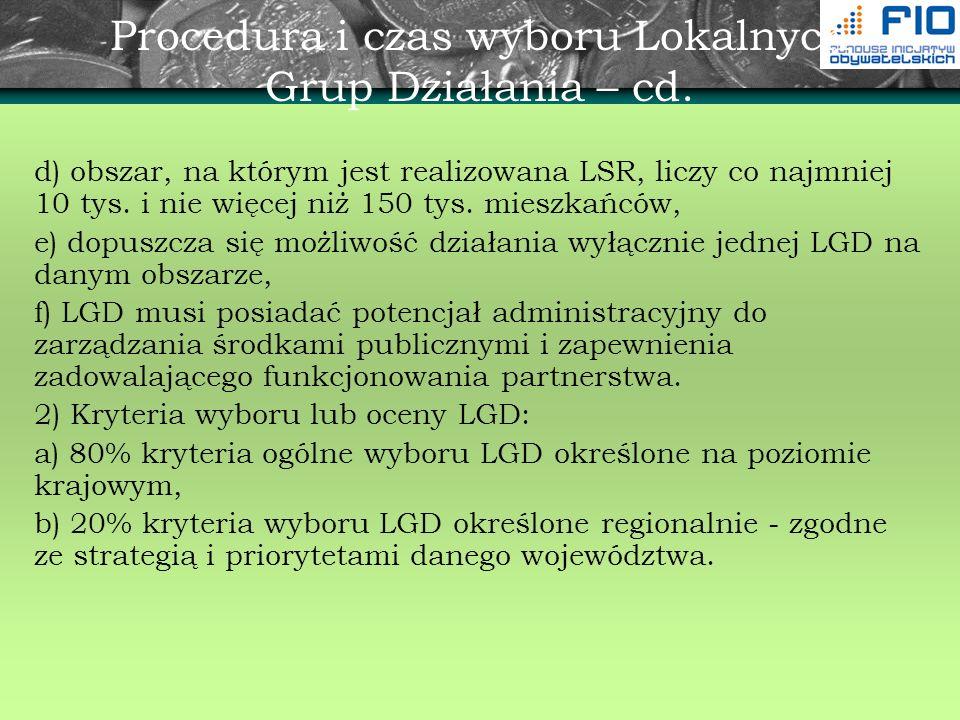 Procedura i czas wyboru Lokalnych Grup Działania – cd. d) obszar, na którym jest realizowana LSR, liczy co najmniej 10 tys. i nie więcej niż 150 tys.