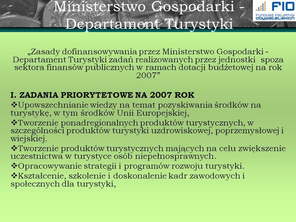Ministerstwo Gospodarki - Departament Turystyki Zasady dofinansowywania przez Ministerstwo Gospodarki - Departament Turystyki zadań realizowanych prze