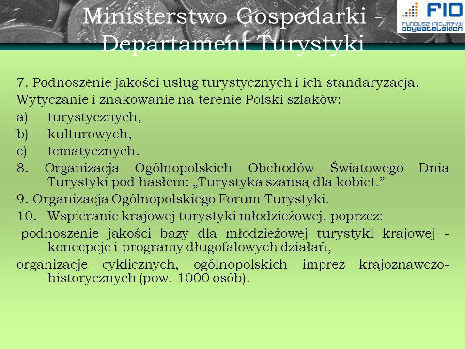 Ministerstwo Gospodarki - Departament Turystyki 7. Podnoszenie jakości usług turystycznych i ich standaryzacja. Wytyczanie i znakowanie na terenie Pol