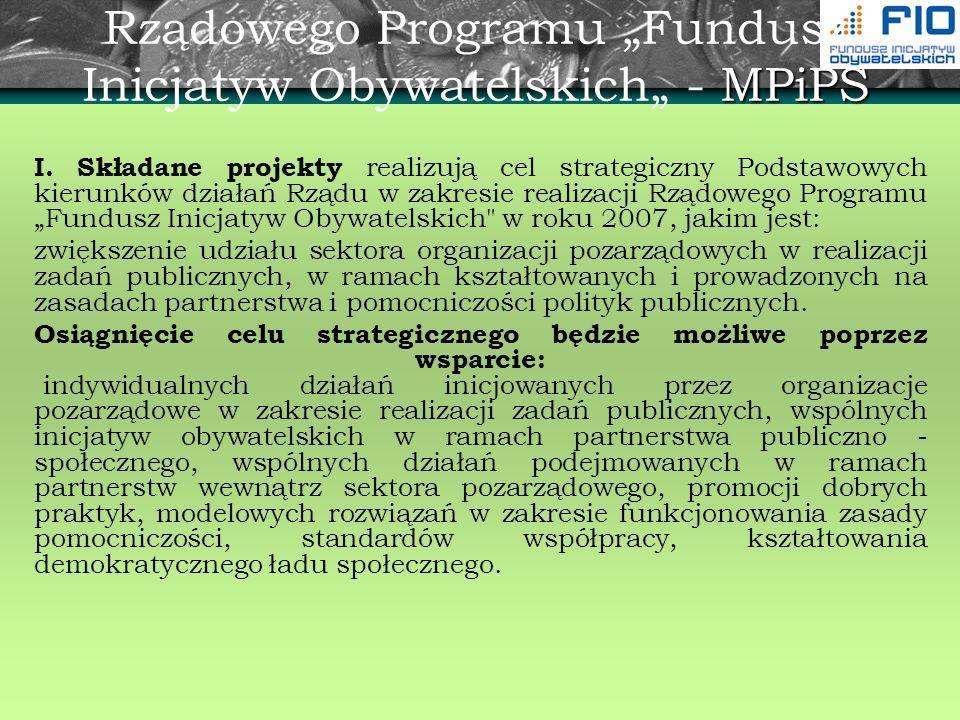 MPiPS Rządowego Programu Fundusz Inicjatyw Obywatelskich - MPiPS I. Składane projekty realizują cel strategiczny Podstawowych kierunków działań Rządu