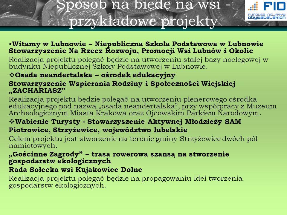 Sposób na biedę na wsi - przykładowe projekty Witamy w Lubnowie – Niepubliczna Szkoła Podstawowa w Lubnowie Stowarzyszenie Na Rzecz Rozwoju, Promocji