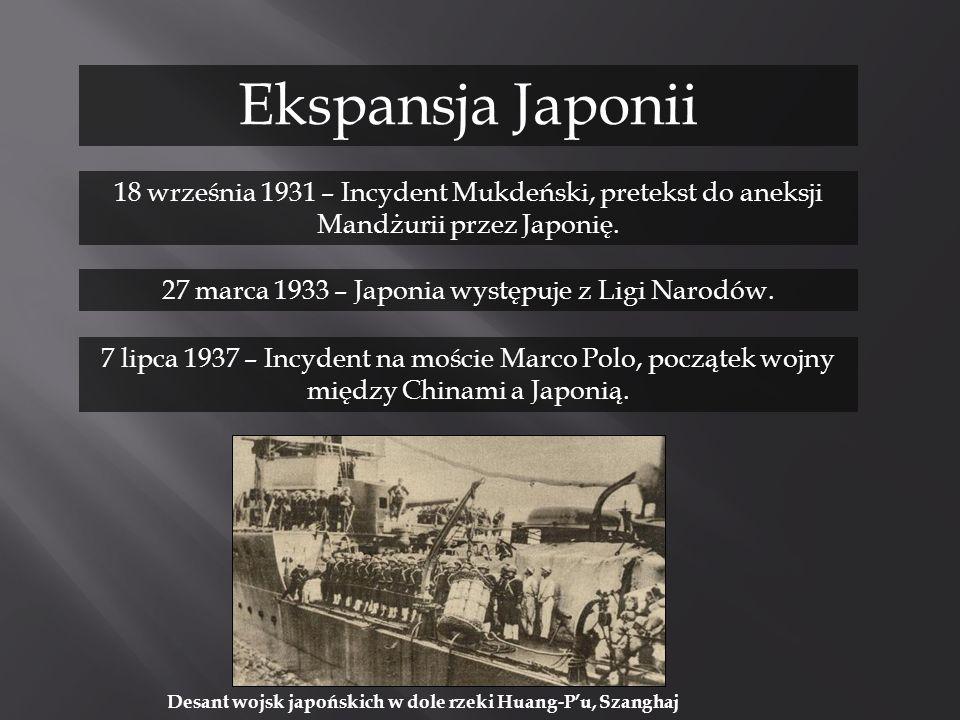 Ekspansja Japonii 18 września 1931 – Incydent Mukdeński, pretekst do aneksji Mandżurii przez Japonię. 27 marca 1933 – Japonia występuje z Ligi Narodów
