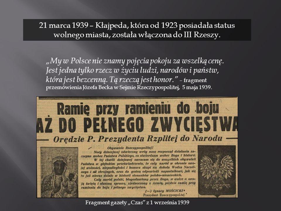 21 marca 1939 – Kłajpeda, która od 1923 posiadała status wolnego miasta, została włączona do III Rzeszy. My w Polsce nie znamy pojęcia pokoju za wszel