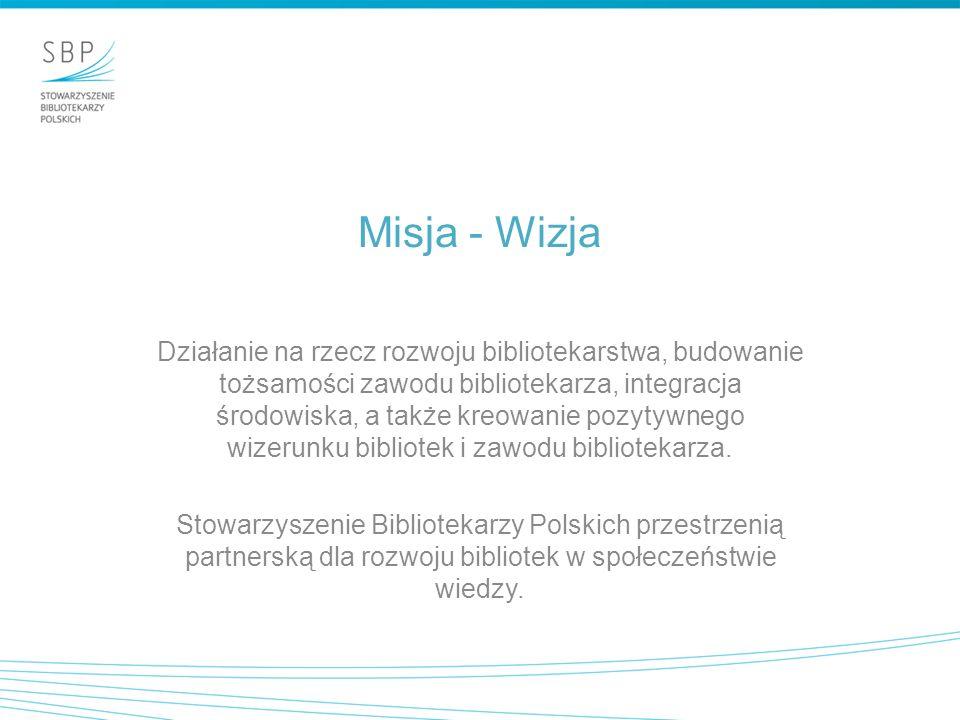 Misja - Wizja Działanie na rzecz rozwoju bibliotekarstwa, budowanie tożsamości zawodu bibliotekarza, integracja środowiska, a także kreowanie pozytywnego wizerunku bibliotek i zawodu bibliotekarza.