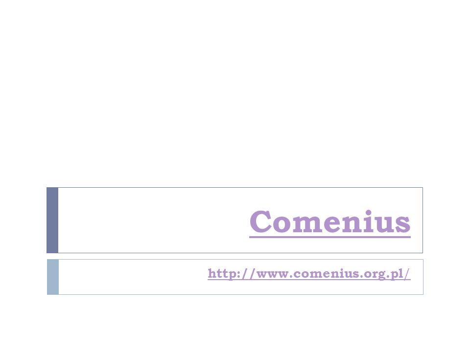 Comenius http://www.comenius.org.pl /