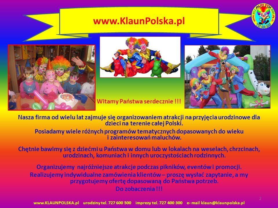Witamy Państwa serdecznie !!! Nasza firma od wielu lat zajmuje się organizowaniem atrakcji na przyjęcia urodzinowe dla dzieci na terenie całej Polski.