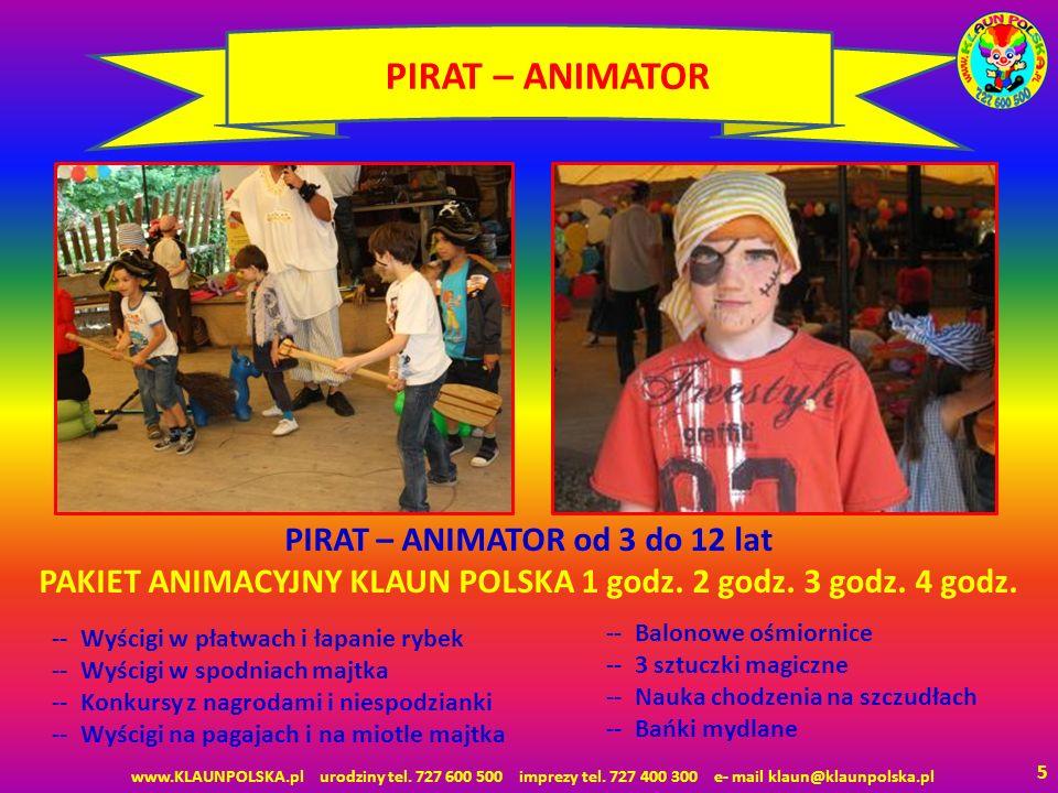 5 PIRAT – ANIMATOR -- Wyścigi w płatwach i łapanie rybek -- Wyścigi w spodniach majtka -- Konkursy z nagrodami i niespodzianki -- Wyścigi na pagajach i na miotle majtka -- Balonowe ośmiornice -- 3 sztuczki magiczne -- Nauka chodzenia na szczudłach -- Bańki mydlane PIRAT – ANIMATOR od 3 do 12 lat PAKIET ANIMACYJNY KLAUN POLSKA 1 godz.