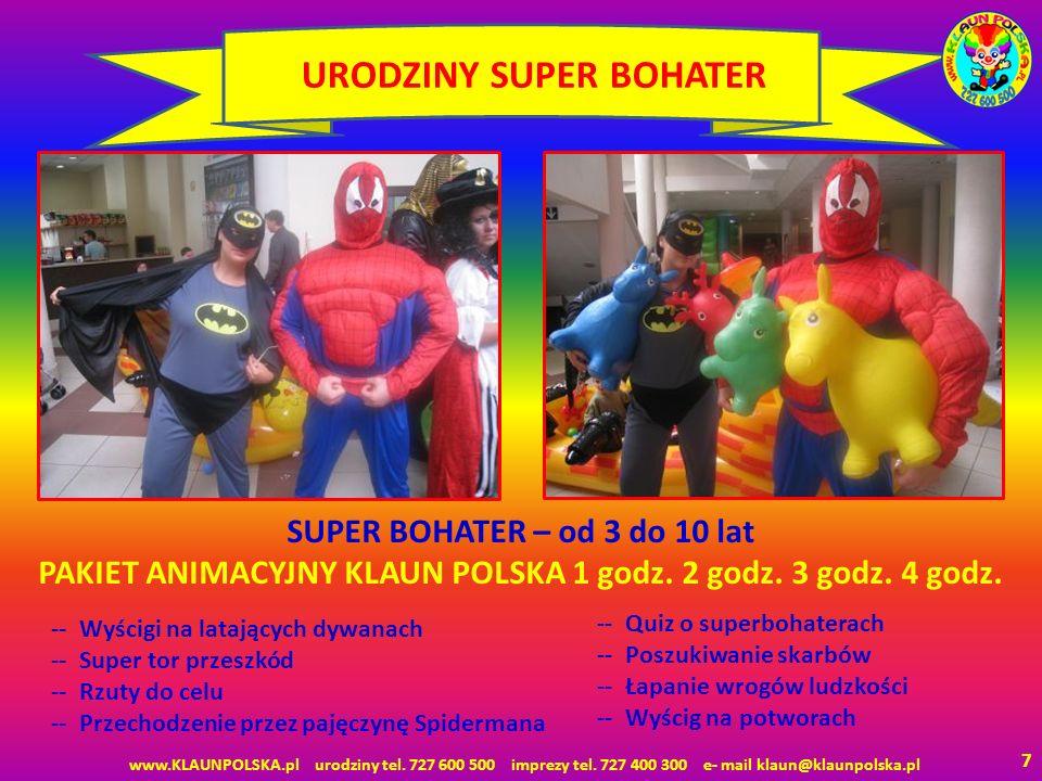 7 URODZINY SUPER BOHATER -- Wyścigi na latających dywanach -- Super tor przeszkód -- Rzuty do celu -- Przechodzenie przez pajęczynę Spidermana -- Quiz o superbohaterach -- Poszukiwanie skarbów -- Łapanie wrogów ludzkości -- Wyścig na potworach SUPER BOHATER – od 3 do 10 lat PAKIET ANIMACYJNY KLAUN POLSKA 1 godz.