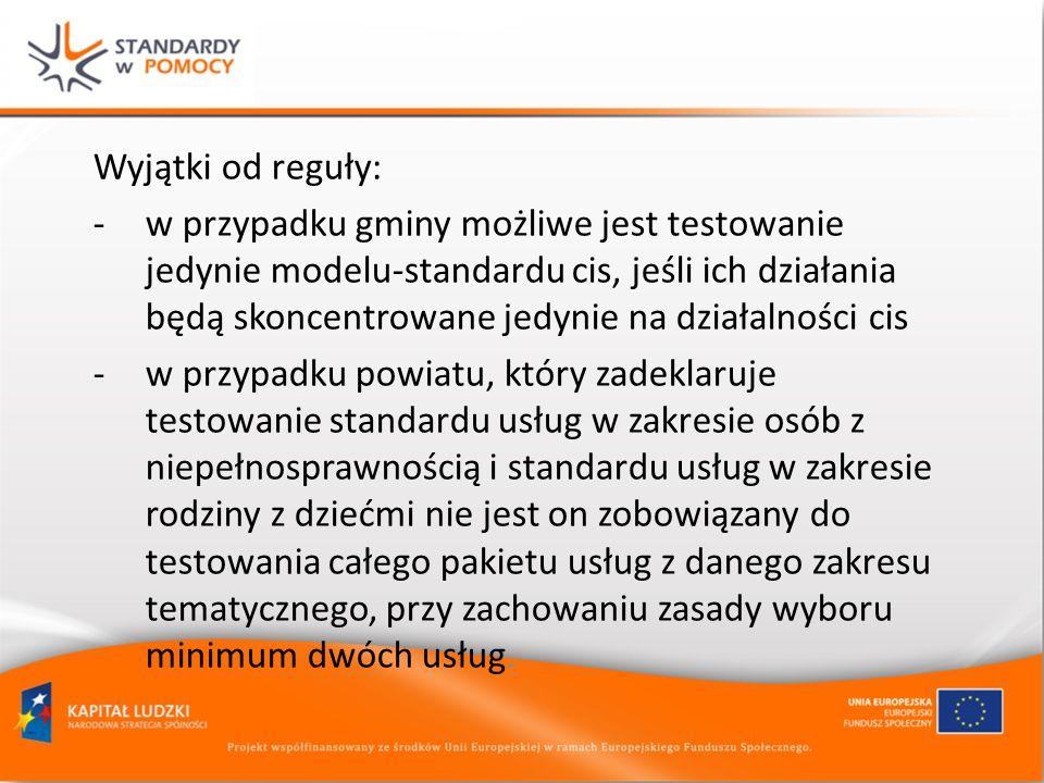 Wyjątki od reguły: -w przypadku gminy możliwe jest testowanie jedynie modelu-standardu cis, jeśli ich działania będą skoncentrowane jedynie na działal