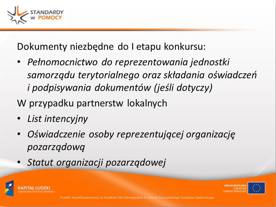 Dokumenty niezbędne do I etapu konkursu: Pełnomocnictwo do reprezentowania jednostki samorządu terytorialnego oraz składania oświadczeń i podpisywania