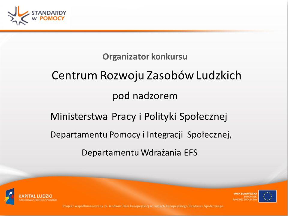 Przedmiot konkursu Przedmiotem konkursu jest wyłonienie gmin, powiatów, partnerstw lokalnych do pilotażowego wdrożenia standardów usług i modeli instytucji