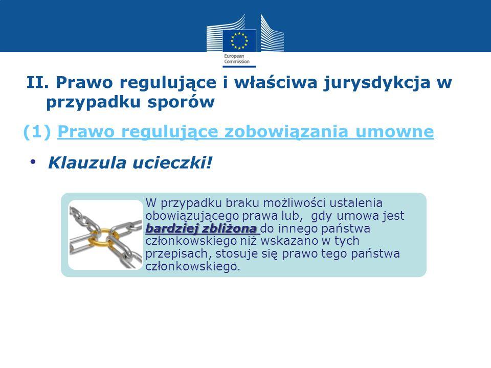 Klauzula ucieczki! bardziej zbliżona W przypadku braku możliwości ustalenia obowiązującego prawa lub, gdy umowa jest bardziej zbliżona do innego państ