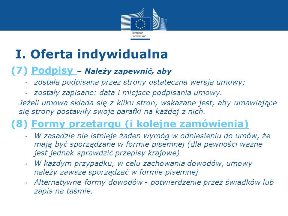 I. Oferta indywidualna (7) Podpisy – Należy zapewnić, aby została podpisana przez strony ostateczna wersja umowy; zostały zapisane: data i miejsce pod