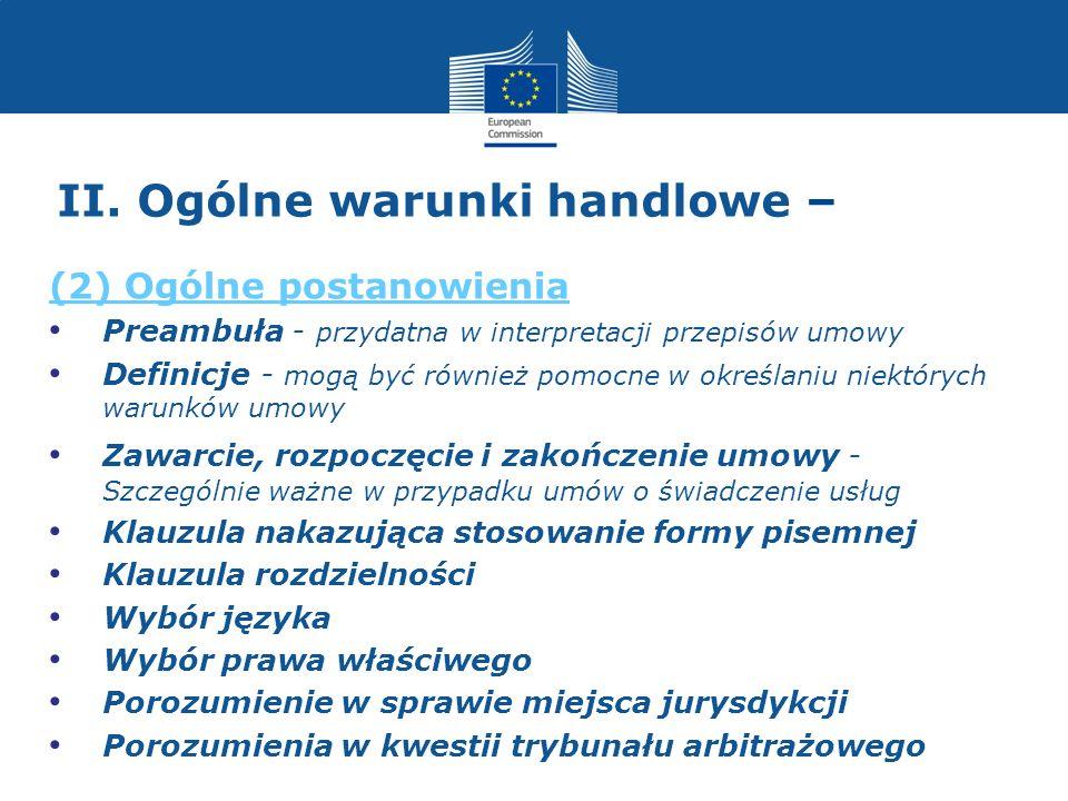 II. Ogólne warunki handlowe – (2) Ogólne postanowienia Preambuła - przydatna w interpretacji przepisów umowy Definicje - mogą być również pomocne w ok