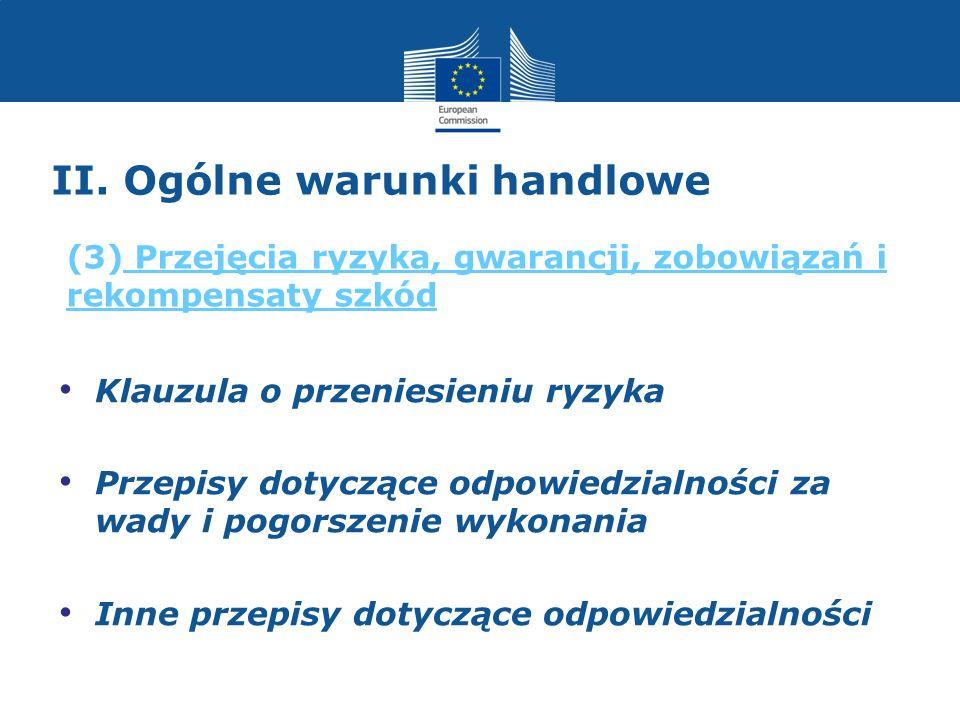 II. Ogólne warunki handlowe Klauzula o przeniesieniu ryzyka Przepisy dotyczące odpowiedzialności za wady i pogorszenie wykonania Inne przepisy dotyczą