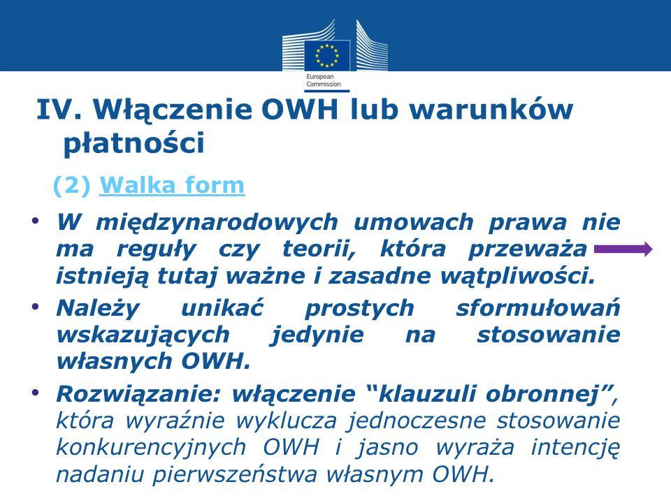 IV. Włączenie OWH lub warunków płatności W międzynarodowych umowach prawa nie ma reguły czy teorii, która przeważa - istnieją tutaj ważne i zasadne wą