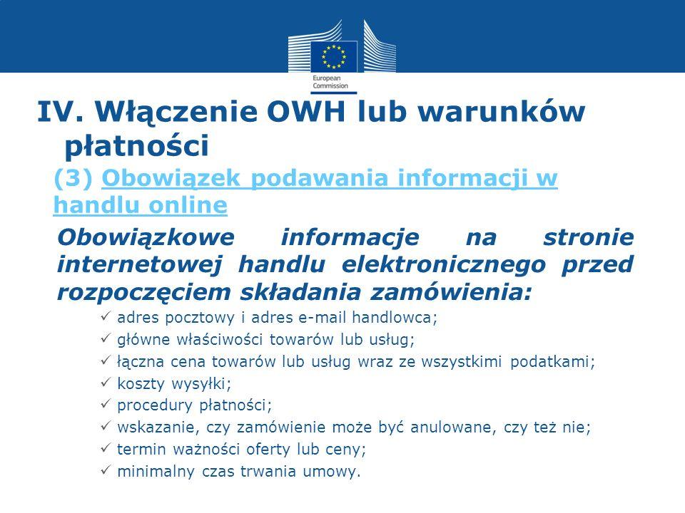 IV. Włączenie OWH lub warunków płatności Obowiązkowe informacje na stronie internetowej handlu elektronicznego przed rozpoczęciem składania zamówienia