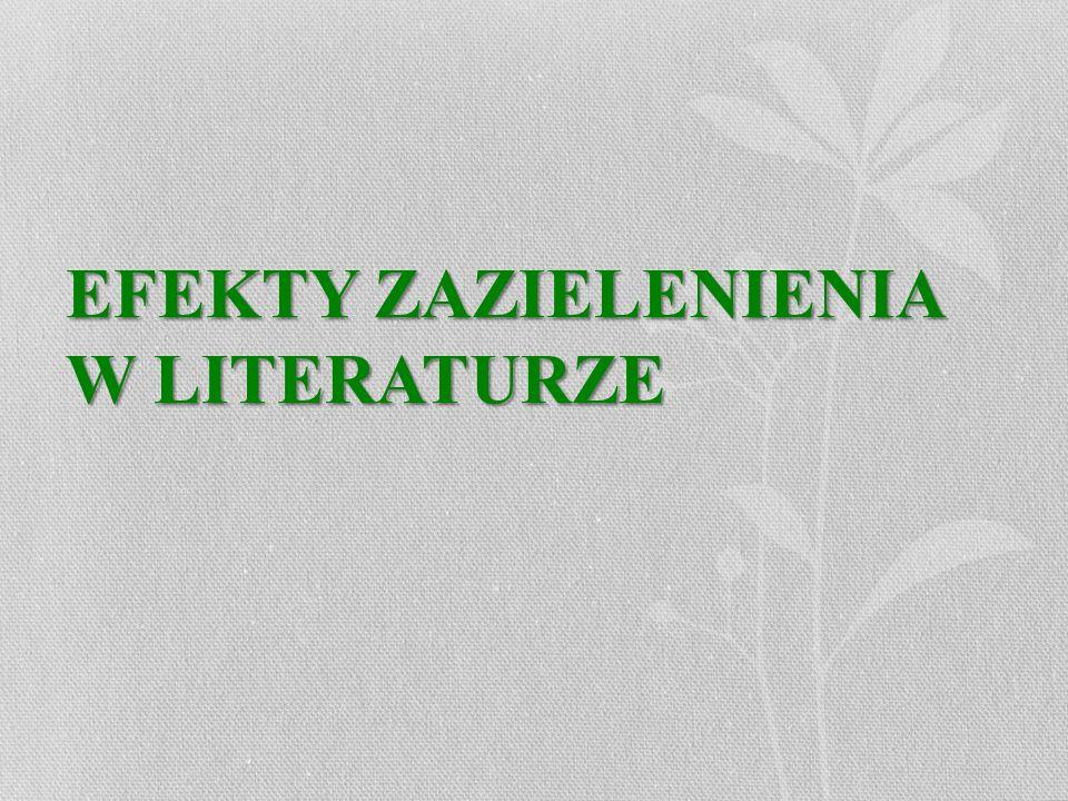 EFEKTY ZAZIELENIENIA W LITERATURZE