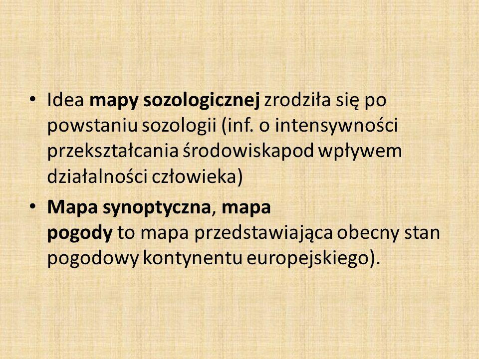 Idea mapy sozologicznej zrodziła się po powstaniu sozologii (inf. o intensywności przekształcania środowiskapod wpływem działalności człowieka) Mapa s