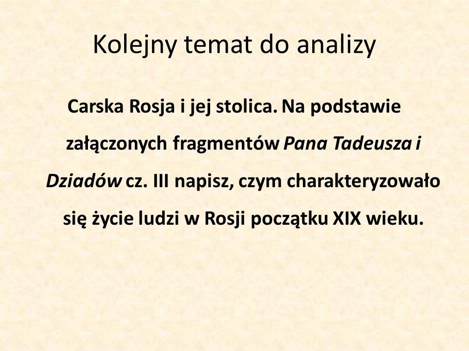 Kolejny temat do analizy Carska Rosja i jej stolica.