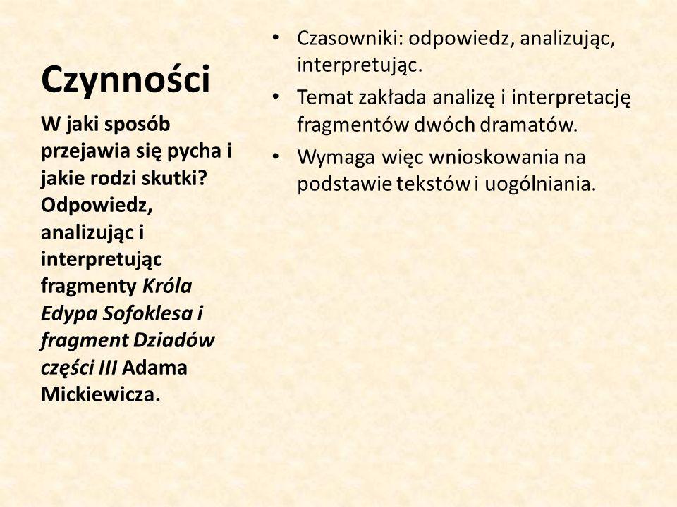 Czynności Czasowniki: odpowiedz, analizując, interpretując.