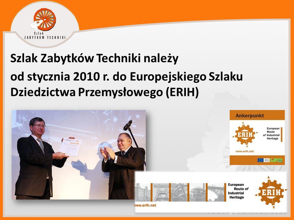 Szlak Zabytków Techniki należy od stycznia 2010 r. do Europejskiego Szlaku Dziedzictwa Przemysłowego (ERIH)