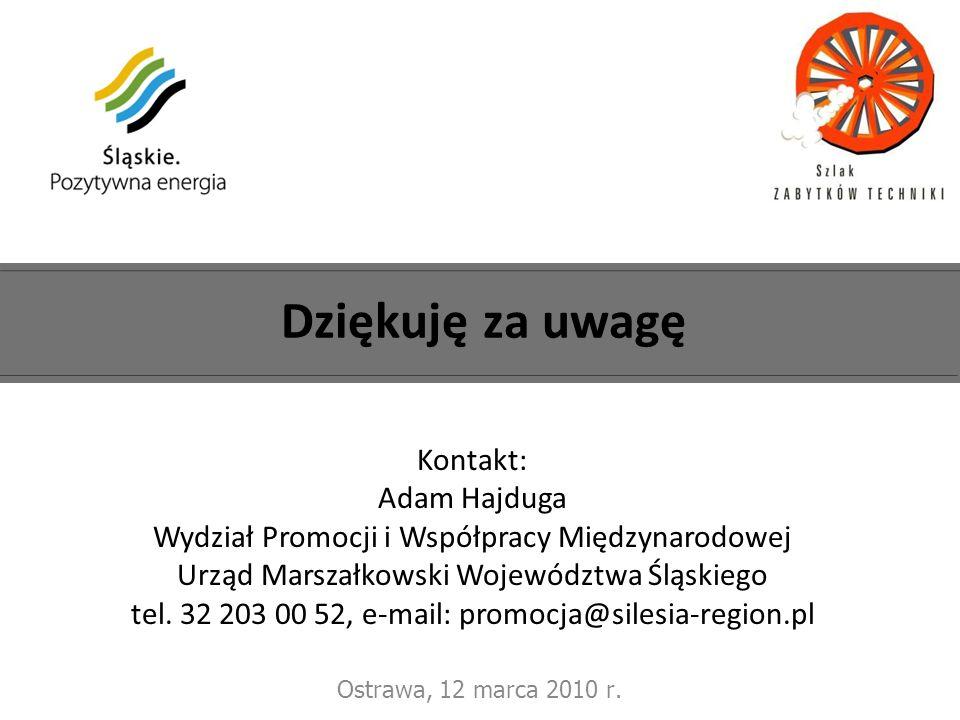 Ostrawa, 12 marca 2010 r. Dziękuję za uwagę Kontakt: Adam Hajduga Wydział Promocji i Współpracy Międzynarodowej Urząd Marszałkowski Województwa Śląski